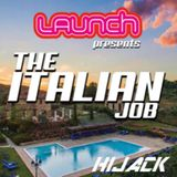 Hijack - Launch The Italian Job 2016