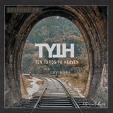 TYTH - Ten Yards To Heaven #08 mix by LUVINDRA