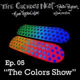 Cuckoo's Nest Ep. 5 The Colors Show