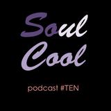 SO(ul) COOL Podcast #TEN by DJ Ran Gómez