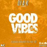 Good Vibes x DJ AK