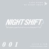 Night Shift 001