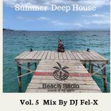 Summer Deep House Beach Radio Uk Vol. 5 Mix DJ Fel-X