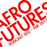 Afrofutures Podcast 002 - Feb 2011