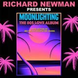 Richard Newman Presents Moonlighting The 80s Love Album