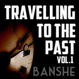 Banshe @Travelling_to_the_Past_VOL.1