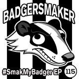 #SmakMyBadger EP115 Live @ Medicine, RHUL