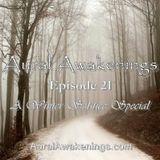 Aural Awakenings: Episode 21 - A Winter Solstice Special