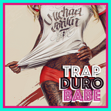Trap Duro Babe (The Urban Mix)