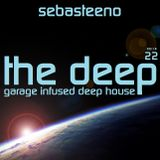 The DEEP 22 - Garage Infused Deep House! March 2018
