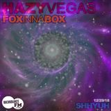 SHHyuh - Hazy Vegas - live radio show - Recorded 12/29/18