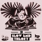 Slow End Theory 2