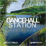 SELECTA KILLA & UMAN - DANCEHALL STATION SHOW #260