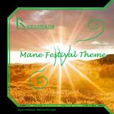 Mane Festival Theme IV (Extended)