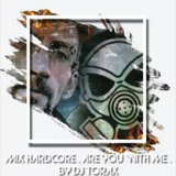 Mix Hardcore   Are you with me  by DJ TORAX