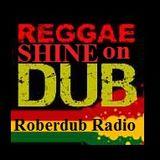 Roberdub Radio - Reggae Shine on Dub