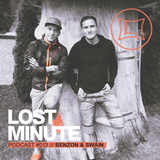 Lost Minute Podcast #013 - Benzon & Swain