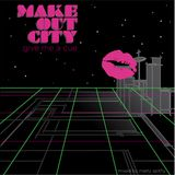 Make Out City | Give Me A Cue