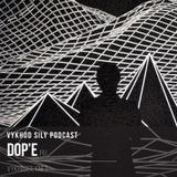 Vykhod Sily Podcast - Dj Dop'e Guest Mix