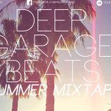 Deep Garage Beats Summer Mixtape Episode 2