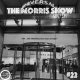 The Morris Show #22