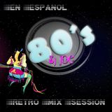 Retro Mix Session - 80's En Español