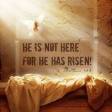 Easter - He is Risen! 3-27-16