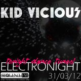 KID VICIOUS: ELECTRONIGHT 31/03/2012    (WEEKEND DANCE)