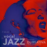 CLASSIC VOCAL JAZZ VOLUME 2. MIXED BY DUBSATIVA (2011)