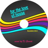 for the love of house - mixed by Dj Smarti - November 2012