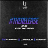 @LLOYDIMUS   #TheRelease EP.16   New Music Every Two Weeks!   SOUL, R&B, TRAP, UK, GRIME