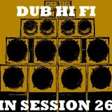 Dub Hi Fi In Session 26