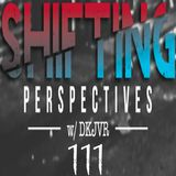 Shifting Perspectives With DKJVR 111 (3.1.18)