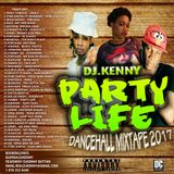 DJ KENNY PARTY LIFE DANCEHALL MIX OCT 2017