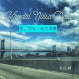 Krucial Noise Radio: Show #035 w/ Mr. BROTHERS