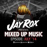 Jay Rox - Mixed up Music - July 2014
