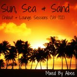 Sun, Sea & Sand # Vol 002 (Chill Out & Lounge Sessions)