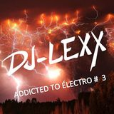 ADDICTED TO ÉLECTRO #  3