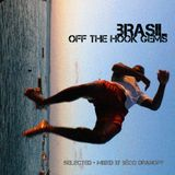 BRAZILIAN OFF THE HOOK CLASSICS Mixed by Béco Dranoff