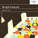 Skinned 009 » Nightwave [Heka Trax]