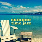 Summertime Jazz >> Volume 1