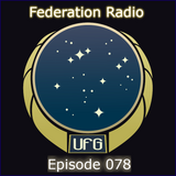 Federation Radio :: Episode 078