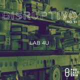 Disruptivo No. 51 - Lab 4 U.