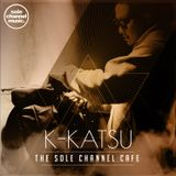 SCCKK04 - The Sole Channel Cafe Guest Mix - DJ K-Katsu - July 2016