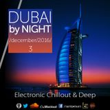 DUBAI by NIGHT vol 3  DECEMBER  2016 ELECTRONIC CHILLOUT & DEEP
