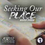 6-18-17 Seeking Our Place - Bishop Perdue