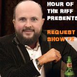 Hour Of The Riff - Episode 47 [Request Show #2]