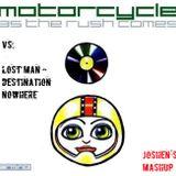Motorcycle vs. Lost Man - As The Destination Comes (Joshen's Mashup)