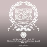 Hipsters Don't Dance Present: Carnival Special // Jubilee - 28th August 2016