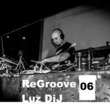 ReGroove 06 - LuzDiJ